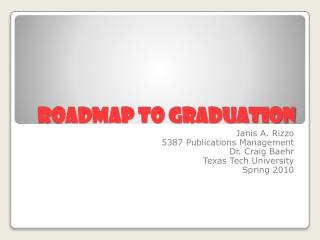 Roadmap to Graduation