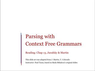Parsing with  Context Free Grammars Reading: Chap 13,  Jurafsky  & Martin
