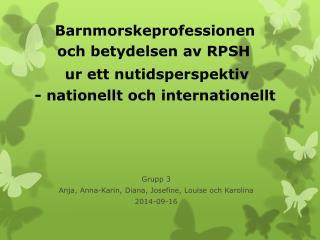 Grupp 3 Anja, Anna-Karin, Diana, Josefine, Louise och Karolina 2014-09-16