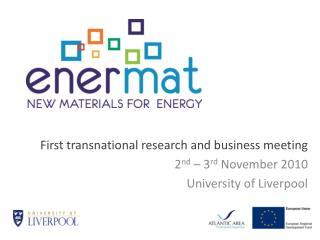 First transnational research and business meeting  2 nd  – 3 rd  November 2010
