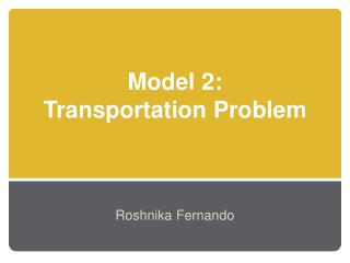 Model 2:  Transportation Problem