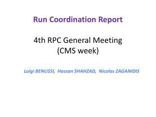 Run Coordination  R eport 4th RPC General Meeting  (CMS week)