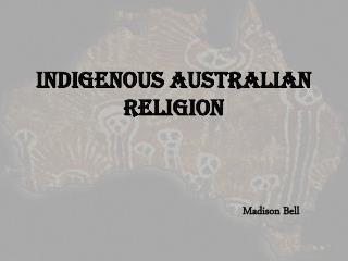 Indigenous Australian Religion