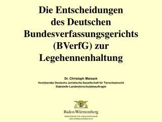 Die Entscheidungen  des Deutschen Bundesverfassungsgerichts (BVerfG) zur Legehennenhaltung