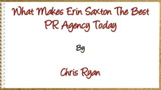 ppt-38645-What-Makes-Erin-Saxton-The-Best-PR-Agency-Today