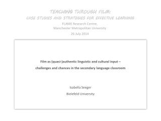 Teaching  through  Film: CASE STUDIES AND STRATEGIES FOR EFFECTIVE LEARNING FLAME Research Centre,