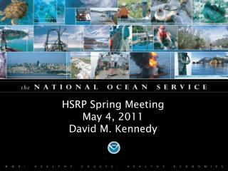 HSRP Spring Meeting May 4, 2011 David M. Kennedy