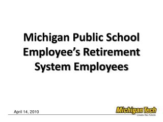 Michigan Public School Employee's Retirement System Employees