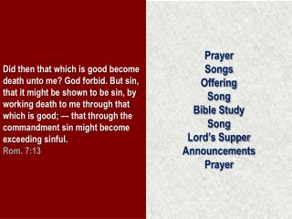 Prayer Songs Offering Song Bible Study Song Lord's Supper Announcements Prayer