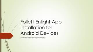 Follett  Enlight  App Installation for Android Devices