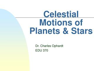 Celestial Motions of Planets  Stars