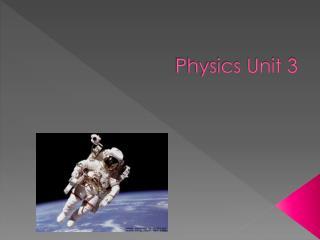 Physics Unit 3