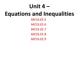 Unit 4 –  Equations and Inequalities
