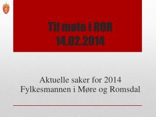 Til møte i ROR  14.02.2014