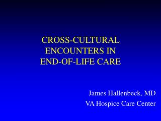 CROSS-CULTURAL ENCOUNTERS IN  END-OF-LIFE CARE