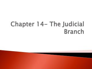 Chapter 14- The Judicial Branch