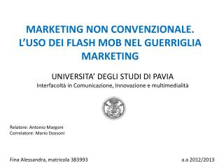 MARKETING NON CONVENZIONALE.  L'USO DEI FLASH MOB NEL GUERRIGLIA MARKETING