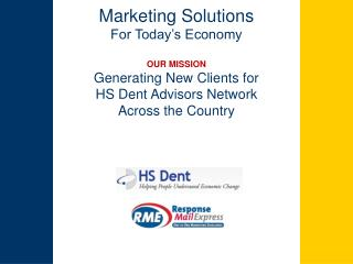 Marketing Solutions For Today's Economy OUR MISSION Generating New Clients for