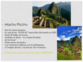 """Machu Picchu Son  las ruinas incaícas Es  una  de  las  """"NUEVAS""""  maravillas  del  mundo en 2007."""