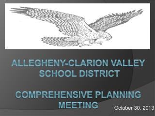 Allegheny-Clarion Valley  School District Comprehensive Planning Meeting