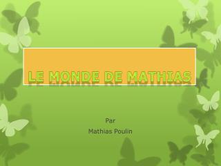 Le monde de Mathias