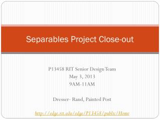 Separables  Project Close-out