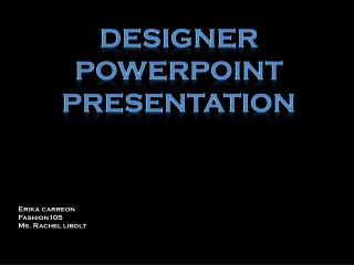 Designer  powerpoint presentation