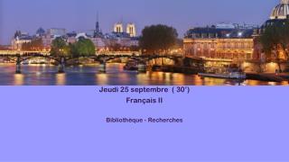 Jeudi  25  septembre   ( 30') Français  II Bibliothèque  -  Recherches