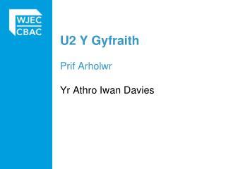 U2  Y  Gyfraith Prif Arholwr Yr  Athro  Iwan Davies
