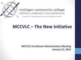 MCCVLC –  The New Initiative