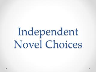 Independent Novel Choices