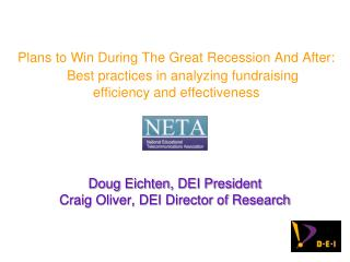 Doug Eichten, DEI President Craig Oliver, DEI Director of Research
