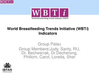 World Breastfeeding Trends Initiative (WBT i ) Indicators