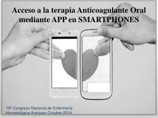 Acceso a la terapia Anticoagulante Oral mediante APP en SMARTPHONES
