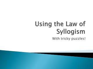 Using the Law of Syllogism