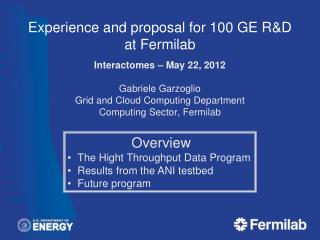 Experience and proposal for 100  GE  R&D at  Fermilab