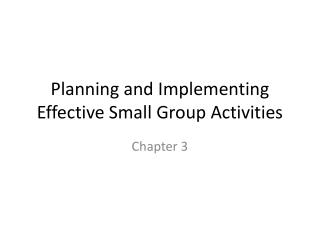 Planning and Implementing Effective Small Group Activities