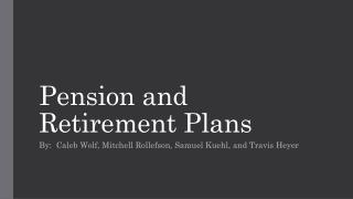 Pension and Retirement Plans