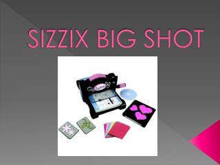 SIZZIX BIG SHOT