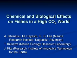 Chemical and Biological Effects on Fishes in a High CO2 World