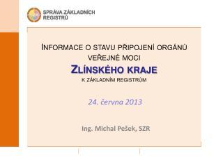 Informace o stavu připojení orgánů veřejné moci  Zlínského kraje kzákladním registrům