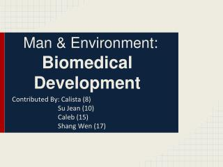 Man & Environment: Biomedical Development