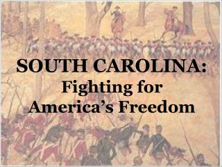 SOUTH CAROLINA:  Fighting for  America s Freedom