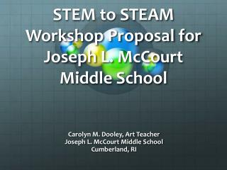 STEM to STEAM Workshop Proposal for Joseph L. McCourt Middle School