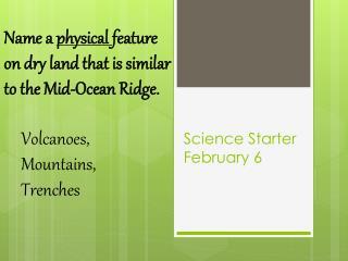 Science Starter   February 6