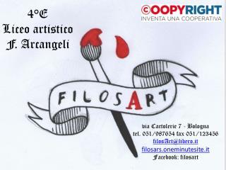 via Cartolerie 7 - Bologna tel. 051/987654 fax 051/123456 filosArt@libero.it