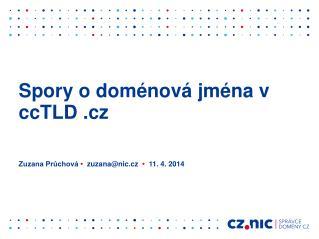 Spory o doménová jména v  ccTLD  . cz