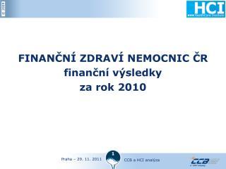 FINANČNÍ ZDRAVÍ NEMOCNIC ČR  finanční výsledky za rok 2010