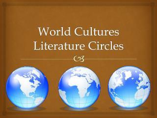 World Cultures Literature Circles