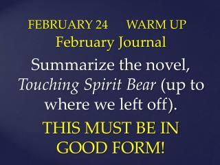 FEBRUARY  24      WARM UP